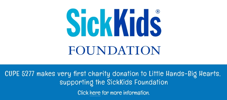 CUPE 5277 makes very first charity donation to Little Hands – Big Hearts, supporting the SickKids Foundation